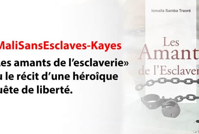 #MaliSansEsclaves : « Les Amants de l'esclaverie » ou le récit d'une héroïque quête de liberté