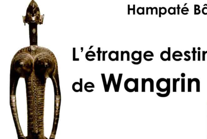 #ClassiquesMaliens : pourquoi relire « L'étrange destin de Wangrin »