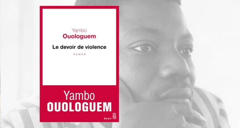 #ClassiquesMaliens : pourquoi relire « Le devoir de violence » de Yambo Ouologuem ?