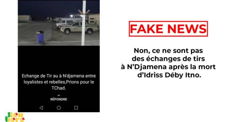 #BenbereVérif– Non, ce ne sont pas des échanges de tirs à N'Djamena après la mort d'Idriss Déby Itno