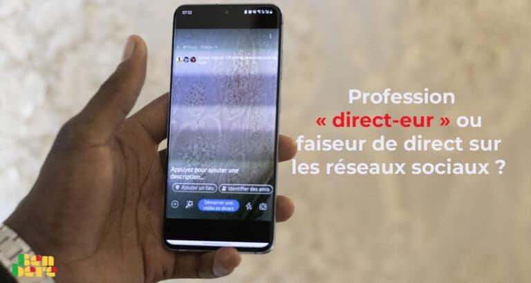 Humeur : profession « direct-eur » ou faiseur de direct sur les réseaux sociaux ?